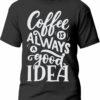 Tricou Coffee is always a good idea