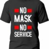 Tricou No mask, no service