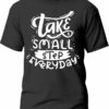 Tricou Take small step everyday