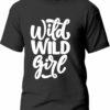 Tricou Wild wild girl