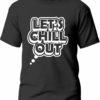 Tricou Let's chill out